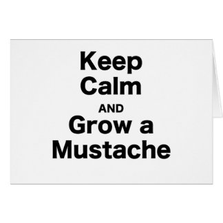 Guarde la calma y crezca un bigote tarjeta