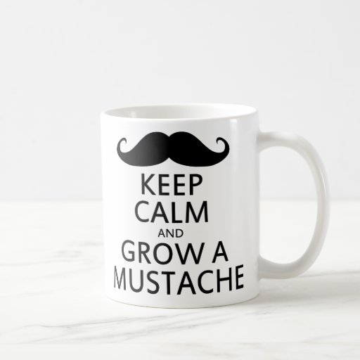 Guarde la calma y crezca un bigote tazas de café