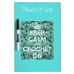 Guarde la calma y Crochet en azul Tablero Blanco