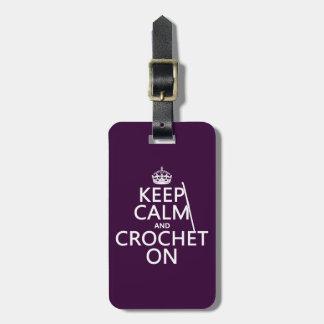 Guarde la calma y Crochet encendido Etiquetas De Maletas
