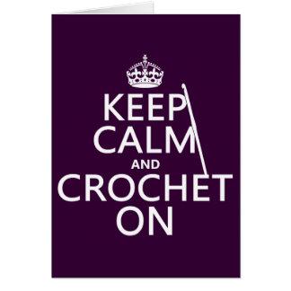 Guarde la calma y Crochet encendido Tarjeta De Felicitación