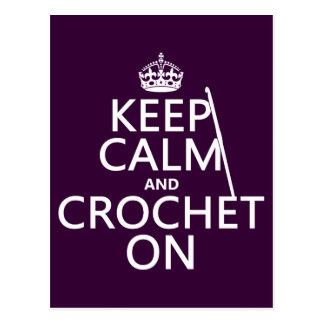 Guarde la calma y Crochet encendido Tarjeta Postal