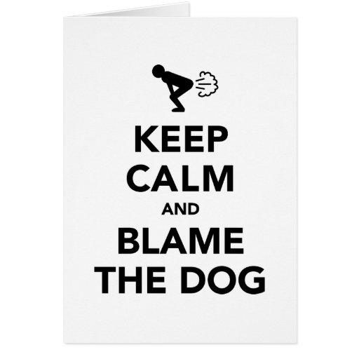 Guarde la calma y culpe el perro tarjeta de felicitación