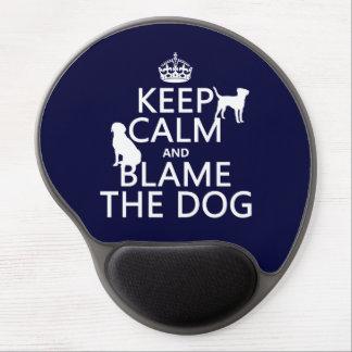 Guarde la calma y culpe el perro - todos los alfombrillas de ratón con gel
