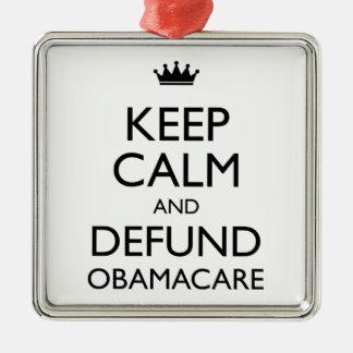 Guarde la calma y Defund Obamacare Adorno Cuadrado Plateado