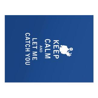 Guarde la calma y déjeme cogerle tarjetas postales
