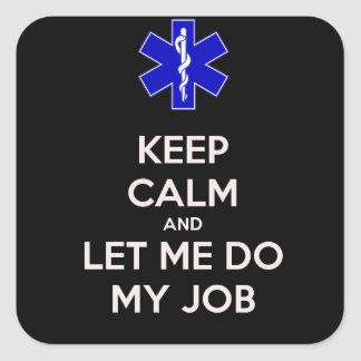 Guarde la calma y déjeme hacer mi trabajo (emt/el calcomanía cuadrada personalizada