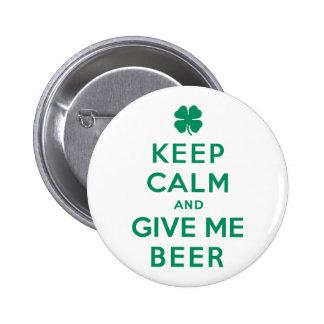 Guarde la calma y déme la cerveza pin