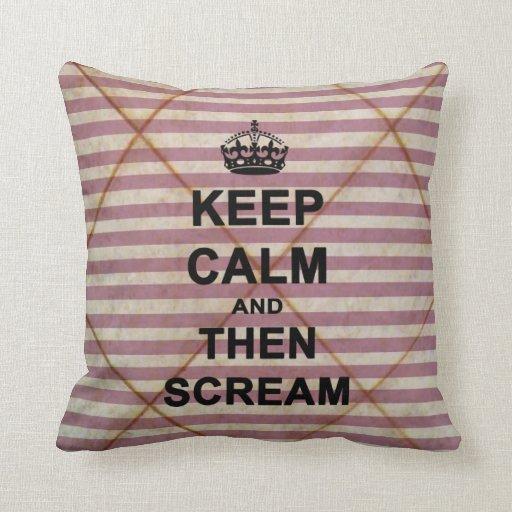 Guarde la calma y después grite almohadas