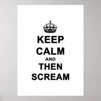 Guarde la calma y después grite póster