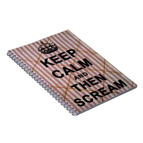 Guarde la calma y después grite spiral notebook