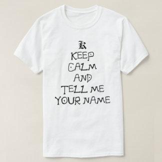 Guarde la calma y dígame su camisa conocida de