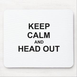 Guarde la calma y dirija hacia fuera mousepad