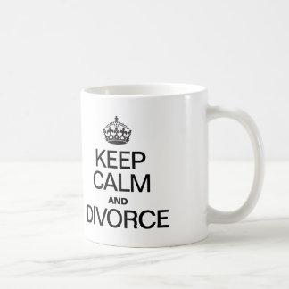 GUARDE LA CALMA Y DIVORCÍESE TAZA