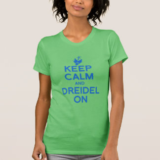 GUARDE LA CALMA Y DREIDEL ENCENDIDO --.png Camiseta