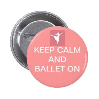 Guarde la calma y el ballet encendido pin redondo 5 cm