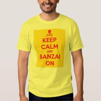 Guarde la calma y el Banzai encendido, la camiseta Camisas