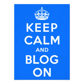 """Guarde la calma y el blog encendido invitación 5.5"""" x 7.5"""""""