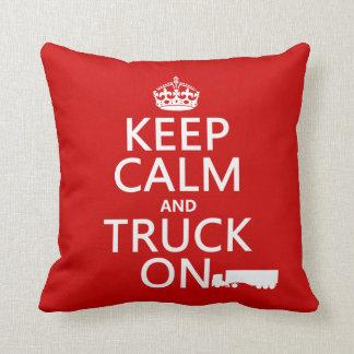 Guarde la calma y el camión en (en cualquier color almohadas
