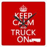 Guarde la calma y el camión en (en cualquier color reloj