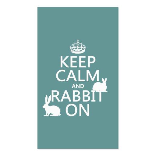 Guarde la calma y el conejo encendido - todos los  tarjetas de visita