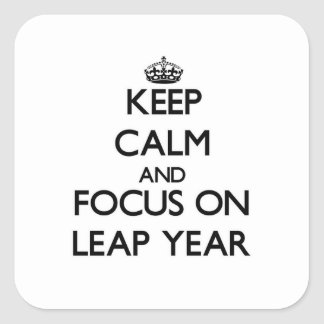 Guarde la calma y el foco el año bisiesto pegatinas cuadradases personalizadas