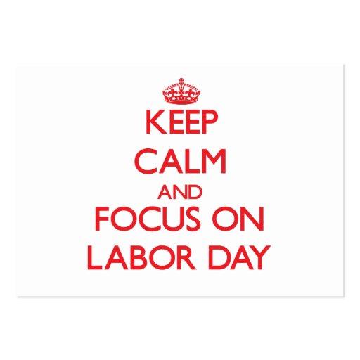 Guarde la calma y el foco el Día del Trabajo Tarjetas De Visita