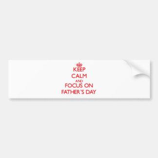 Guarde la calma y el foco el el día de padres