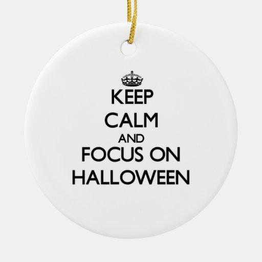 Guarde la calma y el foco el Halloween Ornato