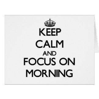 Guarde la calma y el foco el mañana tarjeta de felicitación grande