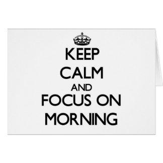 Guarde la calma y el foco el mañana tarjeta de felicitación