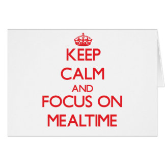 Guarde la calma y el foco el Mealtime Tarjeta De Felicitación