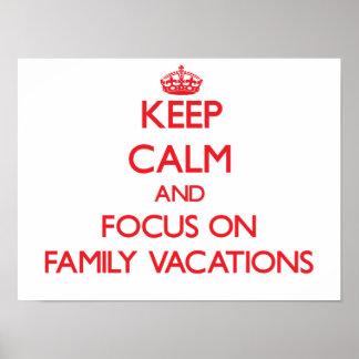 Guarde la calma y el foco el vacaciones de familia