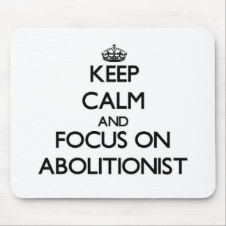 Guarde la calma y el foco en abolicionista tapetes de ratones