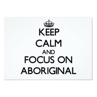 Guarde la calma y el foco en aborigen anuncio