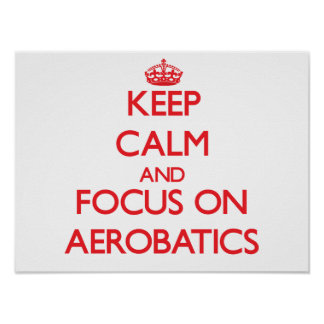 Guarde la calma y el foco en acrobacias aéreas póster