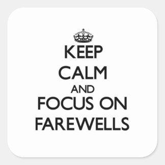 Guarde la calma y el foco en adióses