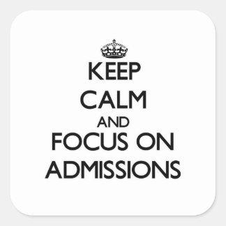 Guarde la calma y el foco en admisiones pegatinas cuadradas personalizadas