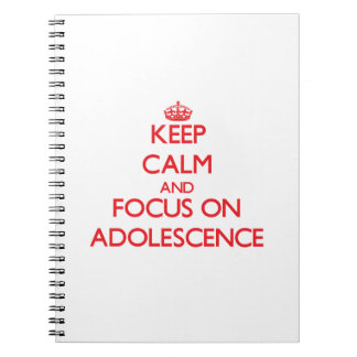 Guarde la calma y el foco en ADOLESCENCIA Libreta Espiral