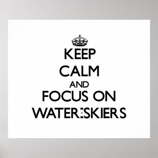 Guarde la calma y el foco en Agua-Esquiadores Posters