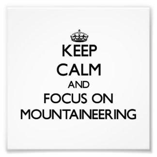 Guarde la calma y el foco en alpinismo fotos