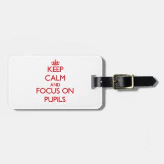 Guarde la calma y el foco en alumnos etiqueta de maleta
