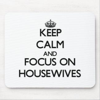 Guarde la calma y el foco en amas de casa mouse pads