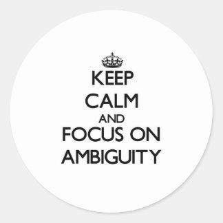 Guarde la calma y el foco en ambigüedad