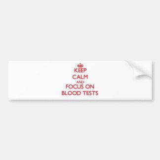 Guarde la calma y el foco en análisis de sangre pegatina de parachoque