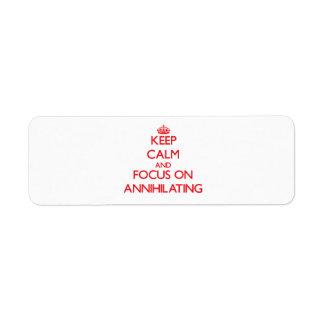 Guarde la calma y el foco en ANIQUILAR Etiqueta De Remitente