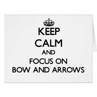 Guarde la calma y el foco en arco y flechas