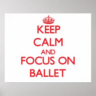 Guarde la calma y el foco en ballet poster