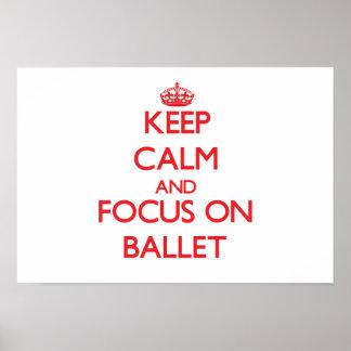 Guarde la calma y el foco en ballet impresiones