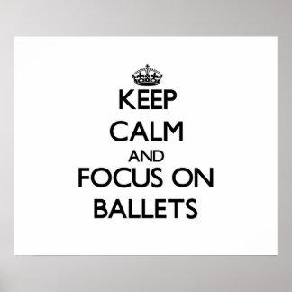 Guarde la calma y el foco en ballets impresiones